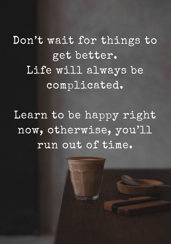 51 Positive Quotes About Life Positive Life Quotes Get Well Quotes Life Gets Better Quotes Better Life Quotes