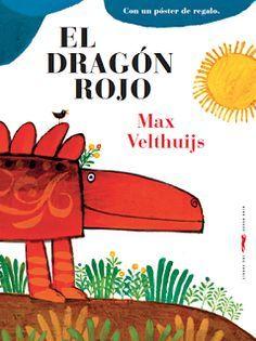El Dragon Rojo Max Velthuijs Un Album Ilustrado Atemporal Para