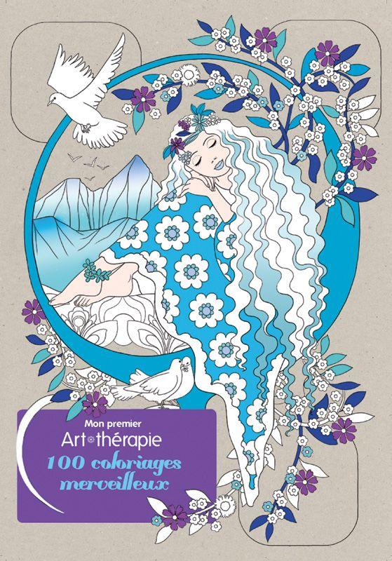 mon premier art thrapie 100 coloriages merveilleux cathy delanssay 112 pages