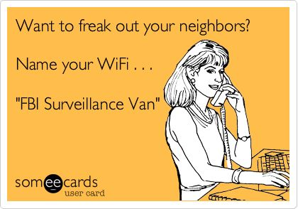 Want to freak out your neighbors?