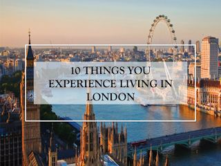 10 Things You Experience Living In London