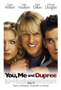 You, Me and Dupree So reminds me of when my brother stayed with us that time.
