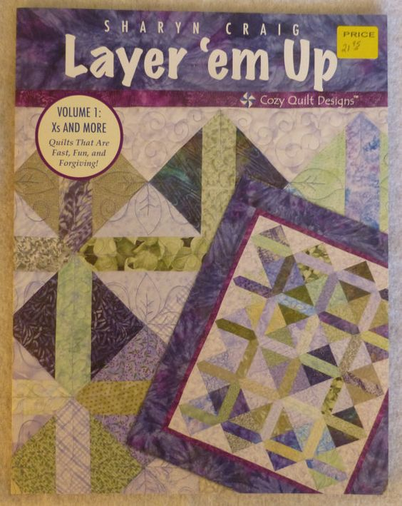"Book ""Layer 'em Up"" by Sharyn Craig, Cozy Quilt Designs, Terrific Piecing System that's fast, Fun and Forgiving , You'll Love It! https://www.etsy.com/shop/suesfabricnsupplies"
