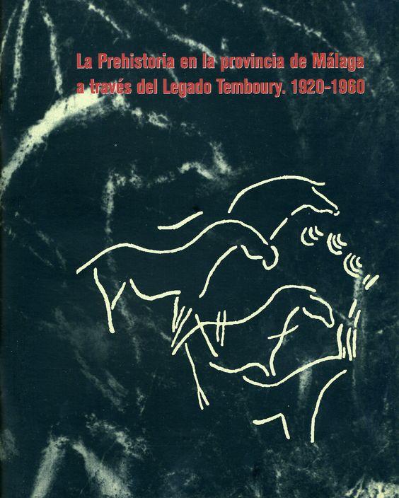 La prehistoria en la provincia de Málaga a través del Legado Temboury. 1920-1960.  Málaga, 2012.