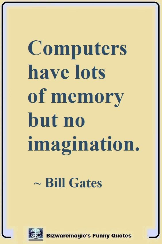 Top 14 Funny Quotes From Bizwaremagic Computer Quote Funny Quotes Imagination Quotes