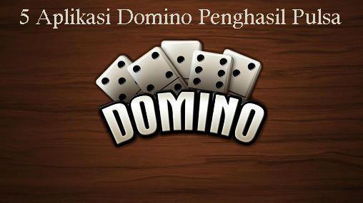 5 Aplikasi Domino Penghasil Pulsa Kartu Permainan Kartu Mainan