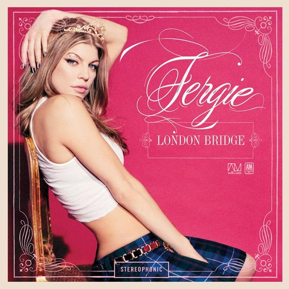 Fergie – London Bridge (single cover art)