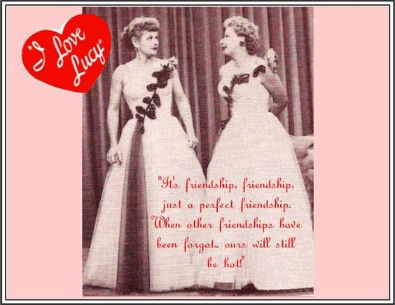Lucy And Ethel Friendship Quotes