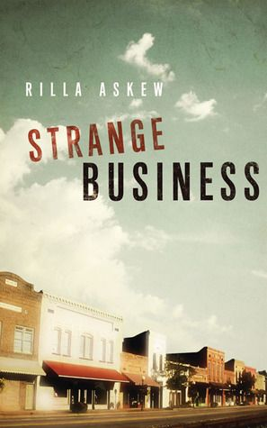 Strange Business; The strangeness of life and death play out in this fictional small town America