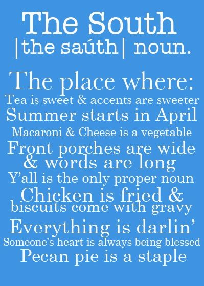Southern: The South, Southern Thing, Southern Belle, Southern Life, Southern Girls, Southern Thang, Southern Born, Southern Charm