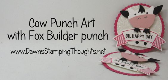 COW Punch Art with Fox Builder Punch from Stampin'Up!