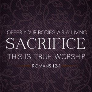 Offer your body as a living Sacrifice Christian Review