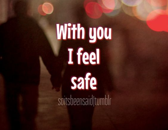 Quotes Quote Quotation Quotations With You I Feel Safe Love Hold ...