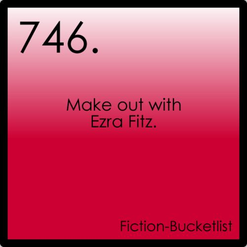 Make out with Ezra Fitz
