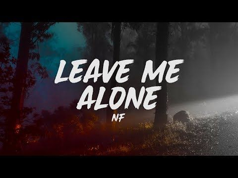 Nf Leave Me Alone Alone Lyrics Leave Me Alone Nf Real Music