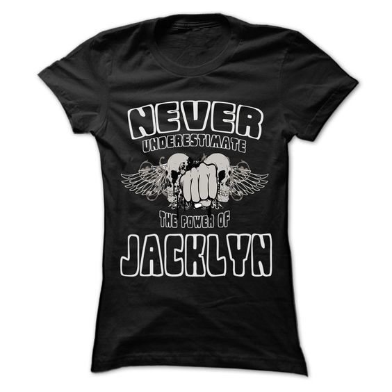 [New tshirt name printing] Never Underestimate The Power Of  JACKLYN  999 Cool Name Shirt  Best Shirt design  If you are JACKLYN or loves one. Then this shirt is for you. Cheers !!!  Tshirt Guys Lady Hodie  SHARE and Get Discount Today Order now before we SELL OUT  Camping 999 cool name shirt a banker thing you wouldnt understand tshirt hoodie hoodies year name birthday a munson thing you wouldnt understand keep calm let hand it tshirt design funny names daughter will never be too old daddys…