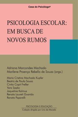 Psicologia Escolar: em busca de novos rumos