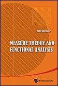 Measure theory and functional analysis / Nik Weaver. 2013. Mais información: http://www.worldscientific.com/worldscibooks/10.1142/8813