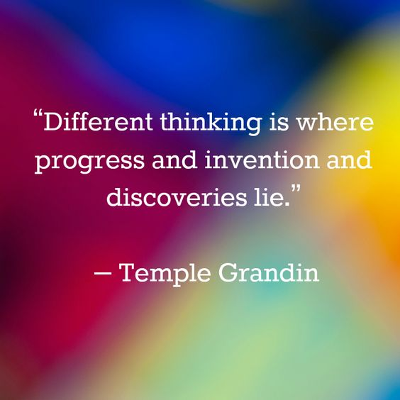 """""""Different thinking is where progress and invention and discoveries lie."""" Temple Grandin.  Spread by www.compassionateessentials.com and http://stores.ebay.com/fairtrademarketplace/"""
