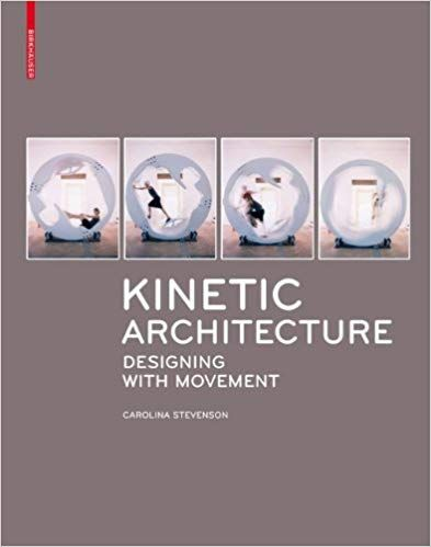 Buy Kinetic Architecture Designing With Movement Book Online At