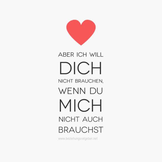 Aber ich will dich nicht brauchen wenn du mich nicht auch brauchst. Glückliche #Beziehung langfristig & #erfolgreich aufbauen: http://www.beziehungsratgeber.net/beziehungstipps/glueckliche-beziehung-fuehren/