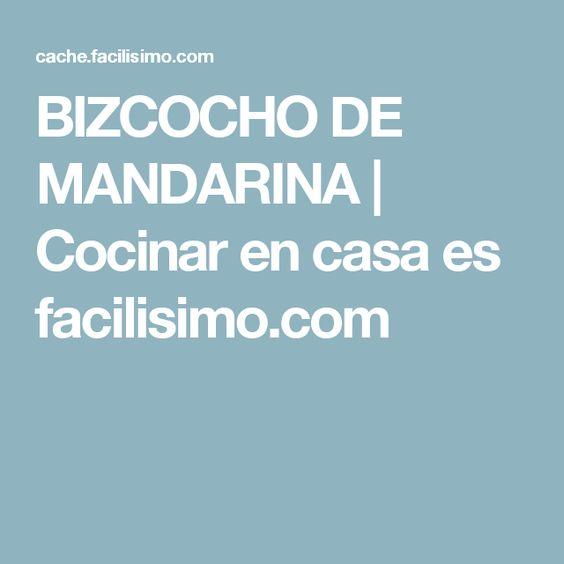 BIZCOCHO DE MANDARINA | Cocinar en casa es facilisimo.com