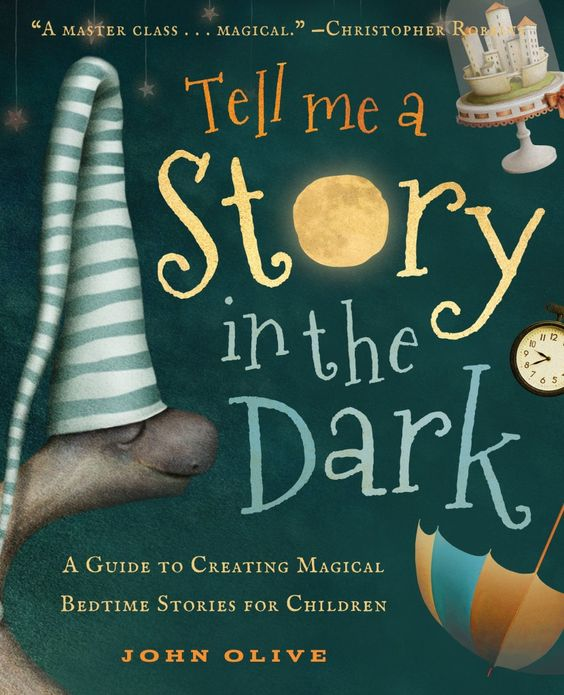Book review of Tell Me a Story in the Dark by John Olive - The How-to guide for parents who want to be awesome storytellers for their kids. Definitely recommend for families who want to tell epic bedtime stories!