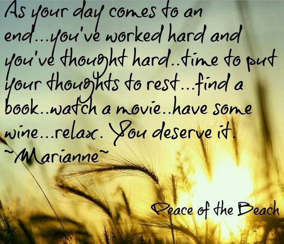 Relax as day ends quote via Peace of the Beach on Facebook at www.facebook.com/MariannesPeaceoftheBeach:
