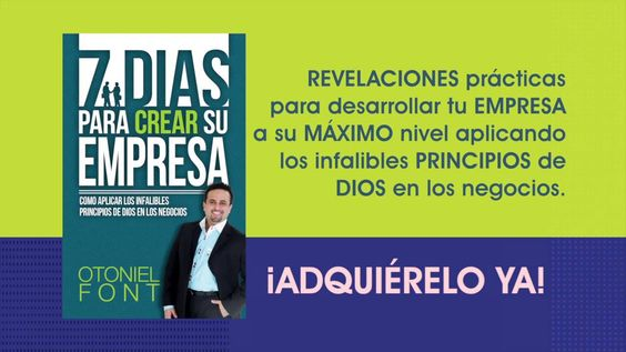 Libro: 7 Días para Crear su Empresa. Adquierelo en www.otonielfont.com