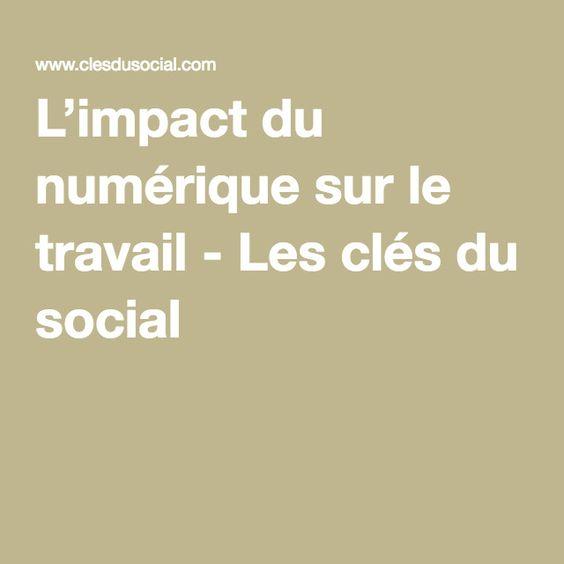 L'impact du numérique sur le travail - Les clés du social