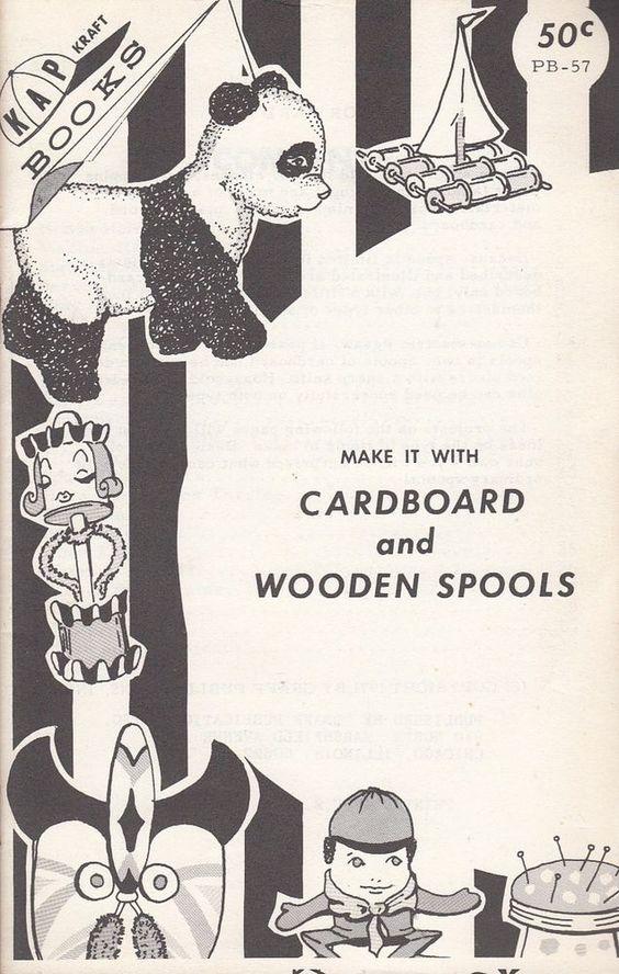 Make It With Cardboard and Wooden Spools 1971 PB-57 KAP Kraft Books 23 Projects