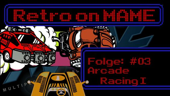 RoM - Retro on MAME // #03 - Arcade Racing Part 1