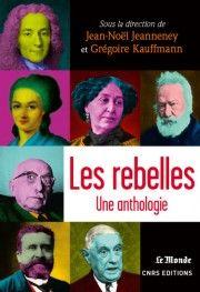 Les rebelles, une anthologie - CNRS Editions