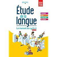 Etude de la langue : le manuel du cycle 4 : 5e, 4e, 3e / Joëlle Paul