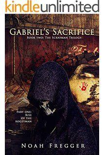 Gabriel's Sacrifice Scrapman Trilogy Book 2 #SciFi #supernatural @NoahFregger needs 9 more @twitter followers to break his first 100 @amazon