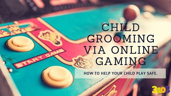 Online Grooming via Online Gaming | 3103 Communications #CyberSavvyParenting