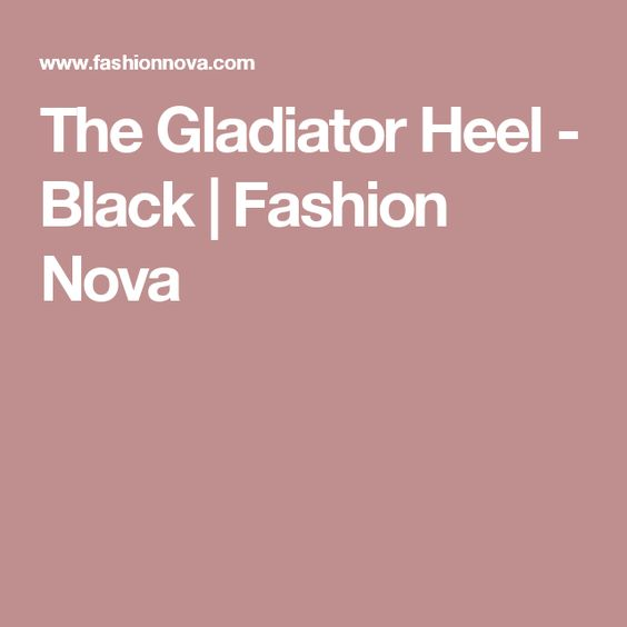 The Gladiator Heel - Black   Fashion Nova