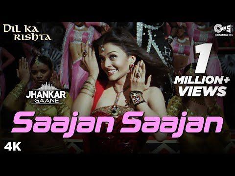 Saajan Saajan Jhankar Dil Ka Rishta Alka Yagnik Kumar Sanu Sapna Aishwarya Rai Bachchan Youtube Bollywood Music Videos Bollywood Music Music Songs