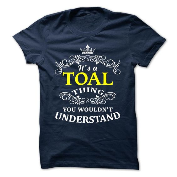 [Hot tshirt name tags] TOAL  Good Shirt design  TOAL  Tshirt Guys Lady Hodie  TAG FRIEND SHARE and Get Discount Today Order now before we SELL OUT  Camping shirt