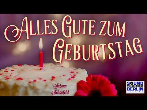 Geburtstagslied Schone Geburtstagswunsche Alles Gute Zum