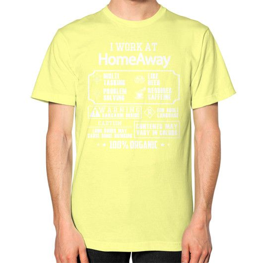 I work at Homeaway Unisex T-Shirt (on man)