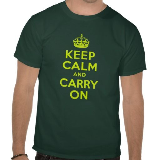 Chartreuse Keep Calm and Carry On T Shirt