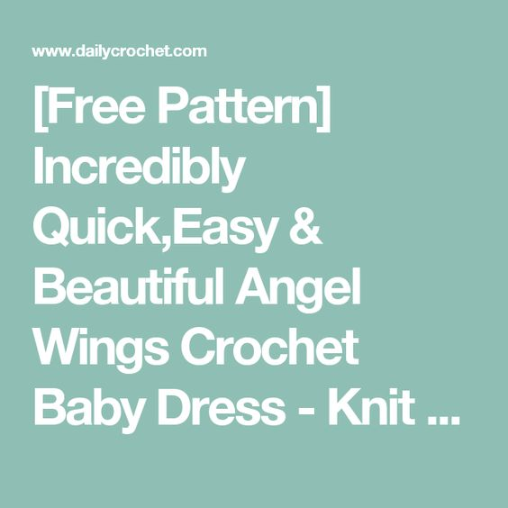 [Free Pattern] Incredibly Quick,Easy & Beautiful Angel Wings Crochet Baby Dress - Knit And Crochet Daily