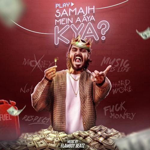 Emiway Samajh Mein Aaya Kya Song Mp3 Download Click Link In 2020 Rap Songs Songs Valentines Day Songs