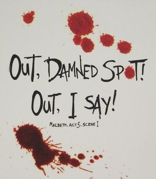 "Censorship of Macbeth: Lady Macbeth's famous cry ""Out, damned spot!"" was changed to ""Out, crimson spot!"" so the play would be suitable for public schools.:"