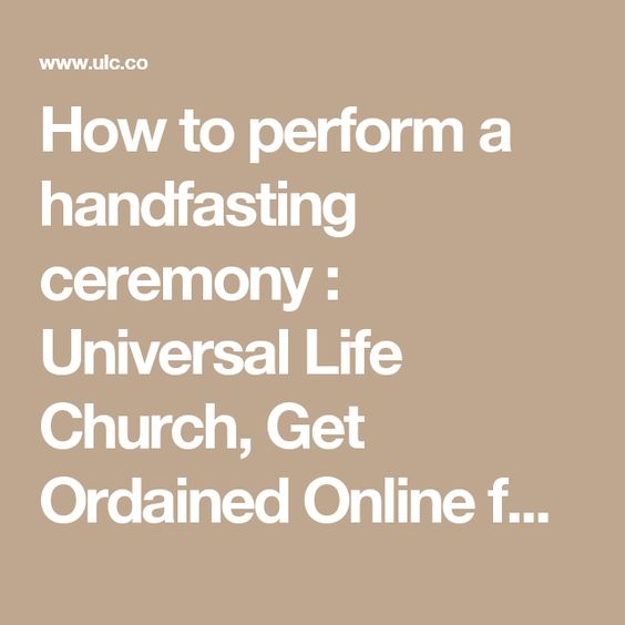 How To Perform A Handfasting Ceremony Universal Life Church Get Ordained Online For Free Handfasting Universal Life Church Ceremony