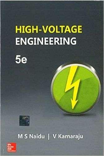 High Voltage Engineering Textbook By M S Naidu V Kamaraju Electrical Engineering Books High Voltage Textbook
