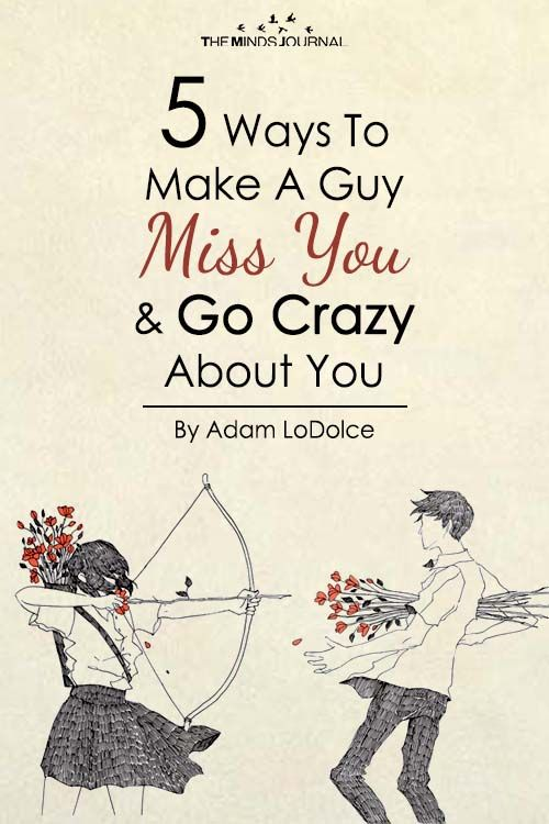 How To Get A Guy Going Crazy For You