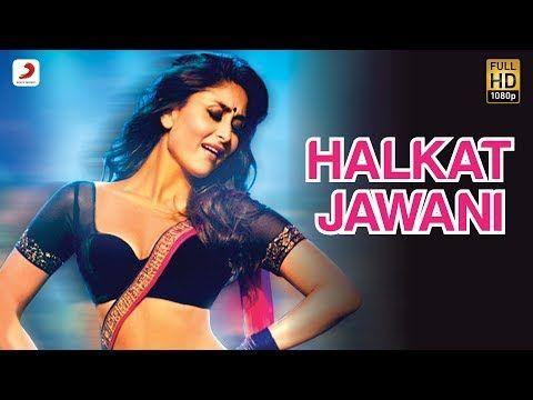 Halkat Jawani Heroine Exclusive Hd New Full Song Video Feat Kareena Kapoor Youtube Bollywood Movie Songs Bollywood Heroine Bollywood Songs
