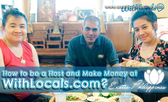 How to be a #Host and Make Money at WithLocals.com?#Travel #TravelAsia #Asia #Philippines http://www.exoticphilippines.info/2014/07/be-host-and-make-money-at-withlocals.html